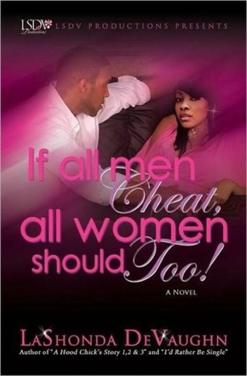 """All Men Cheat, All Women Should Too!"""