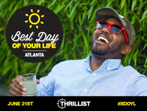 The Best Day Of Your Life In Atlanta Is Here!